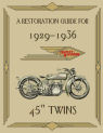 "Restoration Guide for 1929-36 45"" Twins"